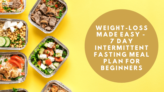 7 Day Intermittent Fasting Meal Plans For Beginners