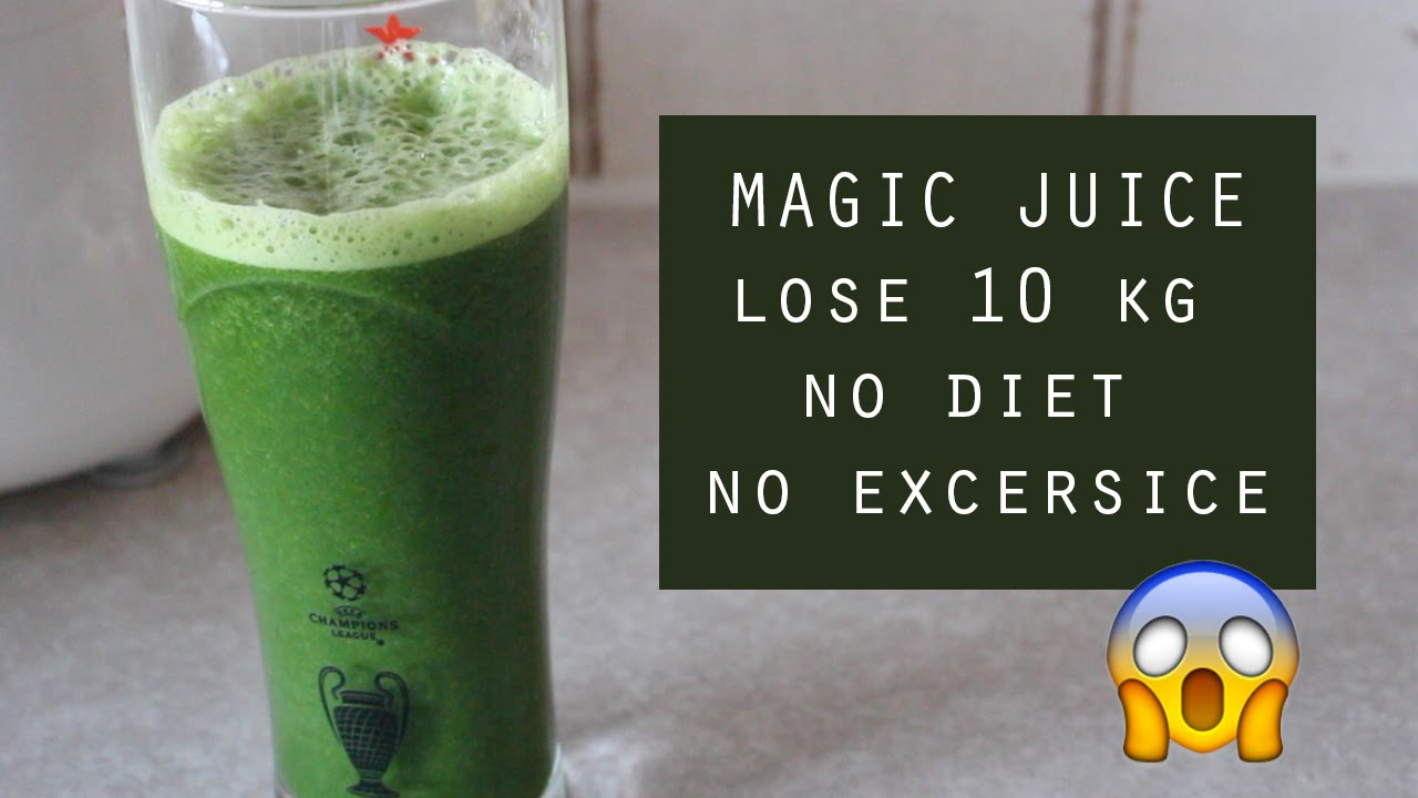 MAGIC JUICE | LOSE 10KG WEIGHT FAST, NO DIET OR EXERCISE