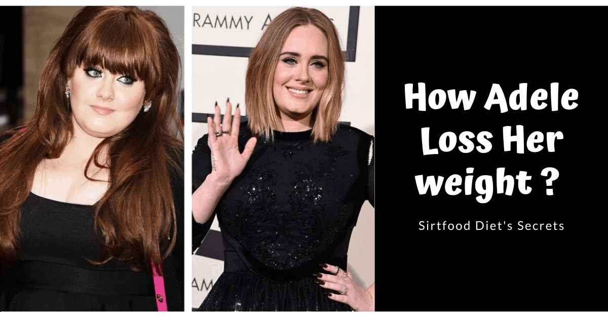 Sirtfood diet 's secrets   Discover Adele weight loss program !!