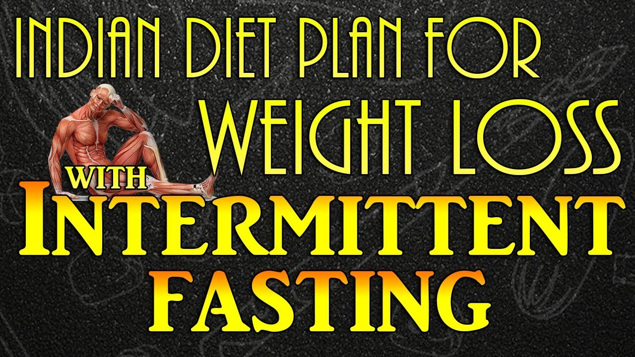 Indian diet plan for weight loss with Intermittent fasting | 16:8 fasting