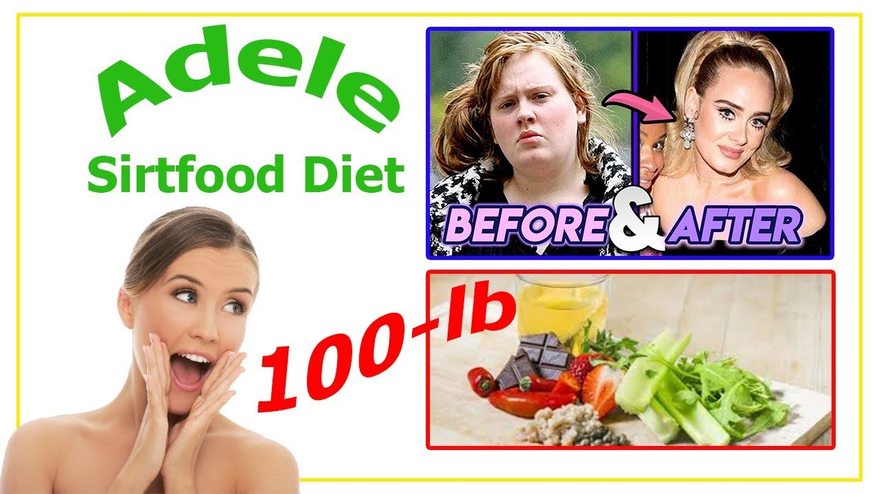Report: Adele told fan her 100 lb weight with Sirtfood Diet | Burn fat way