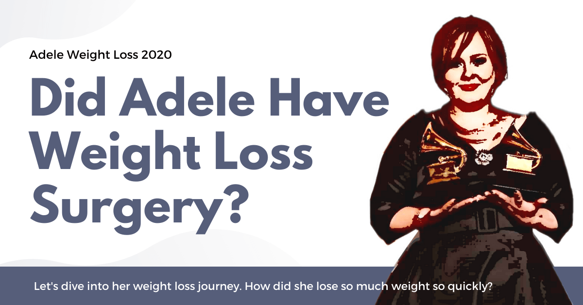 Adele Weight Loss 2020 – Did She Have Bariatric Surgery?