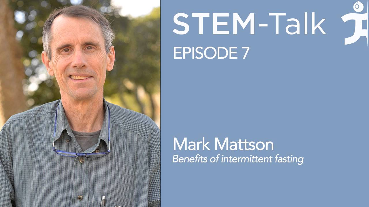 Episode 7  Mark Mattson talks about benefits of intermittent fasting