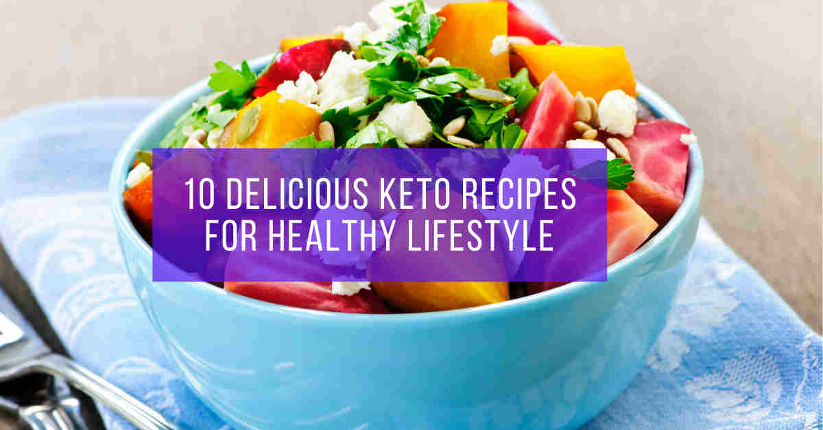 10 Delicious Keto Recipes for Your Healthy Lifestyle