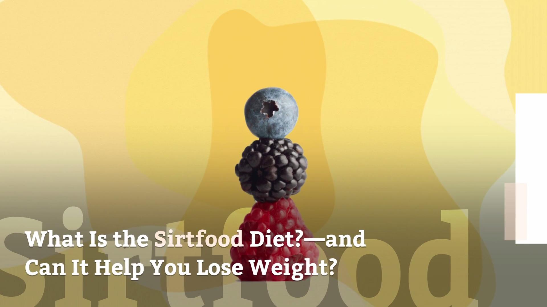 What Is the Sirtfood Diet?—and Can It Help You Lose Weight?