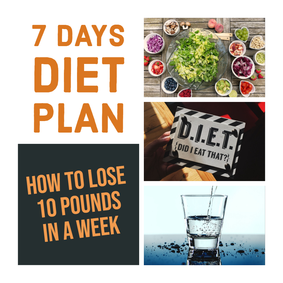How to Lose 10 Pounds In A Week [7 Days Best Diet Plan For Weight Loss]