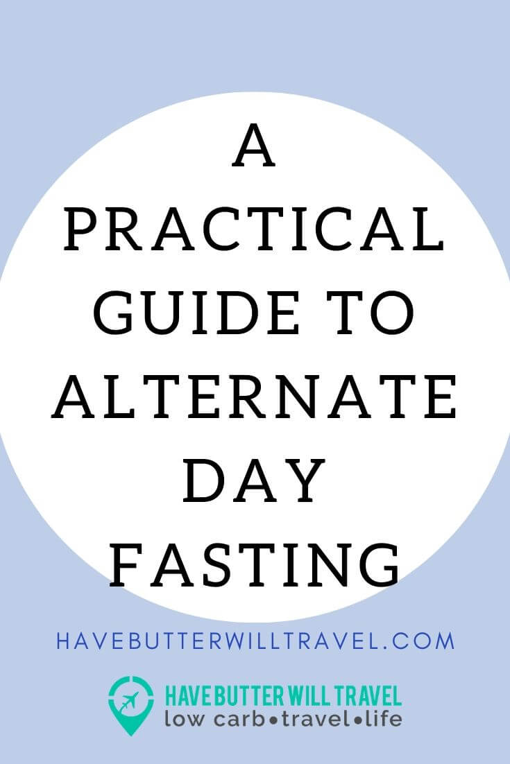 Alternate Day Fasting – A Practical Guide