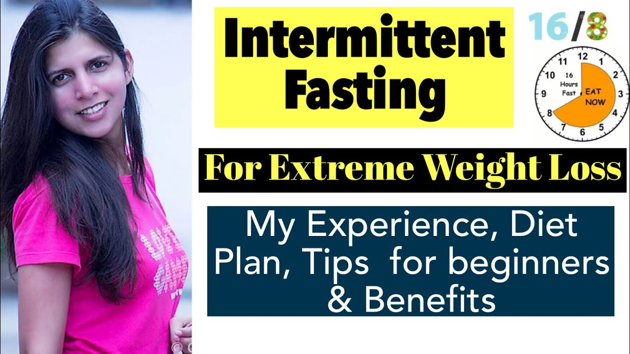 Intermittent Fasting for Weight Loss & Fat Burning | Benefits, Diet Plan, Quick tips for beginner
