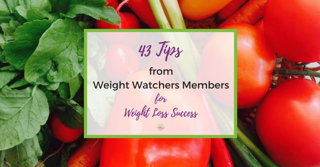 43 Tips from Weight Watchers Members for Weight Loss Success The Holy Mess