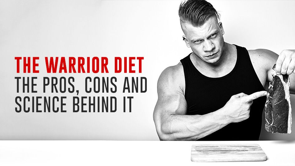 The Warrior Diet – The Pros, Cons and Science Behind It