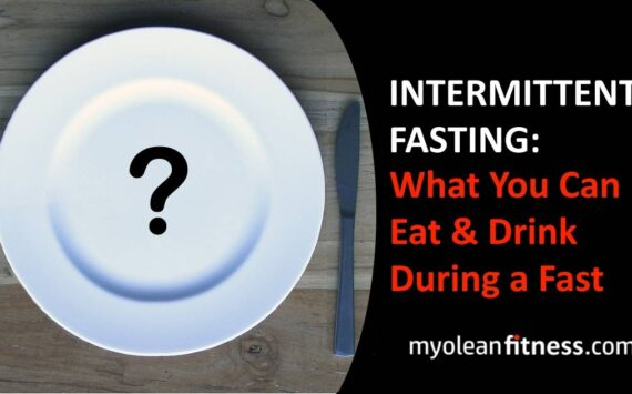 Intermittent Fasting: What You Can Eat & Drink During a Fast