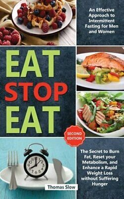 Eat Stop Eat: An Effective Approach to Intermittent Fasting for Men and Women – 9781914276019