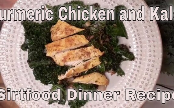 SIRTFOOD Diet Dinner Recipe-Turmeric Chicken & Kale -Great Recipe! Marinated chicken with kale!
