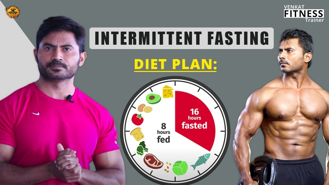 Intermittent Fasting  (4 Effective Methods)   Does it help us to lose weight or Muscle gain? -Venkat