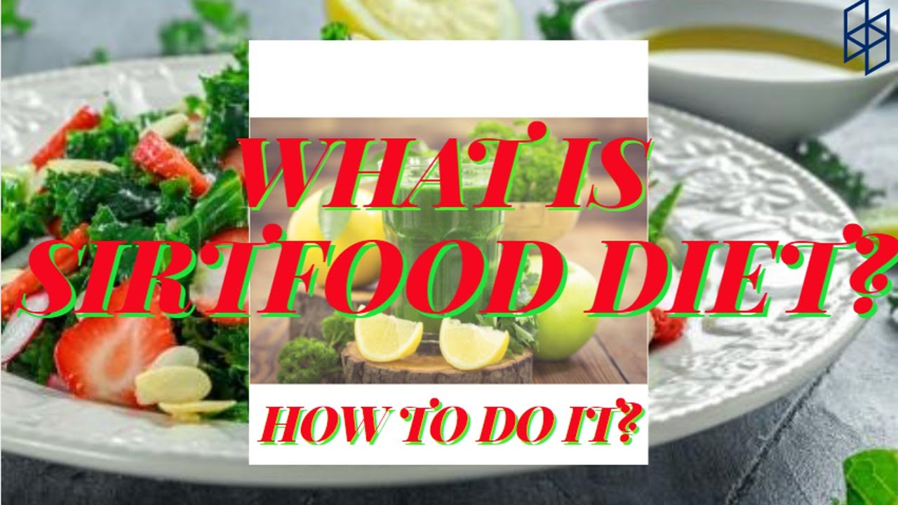 What is SIRTFOOD DIET and Is it effective?