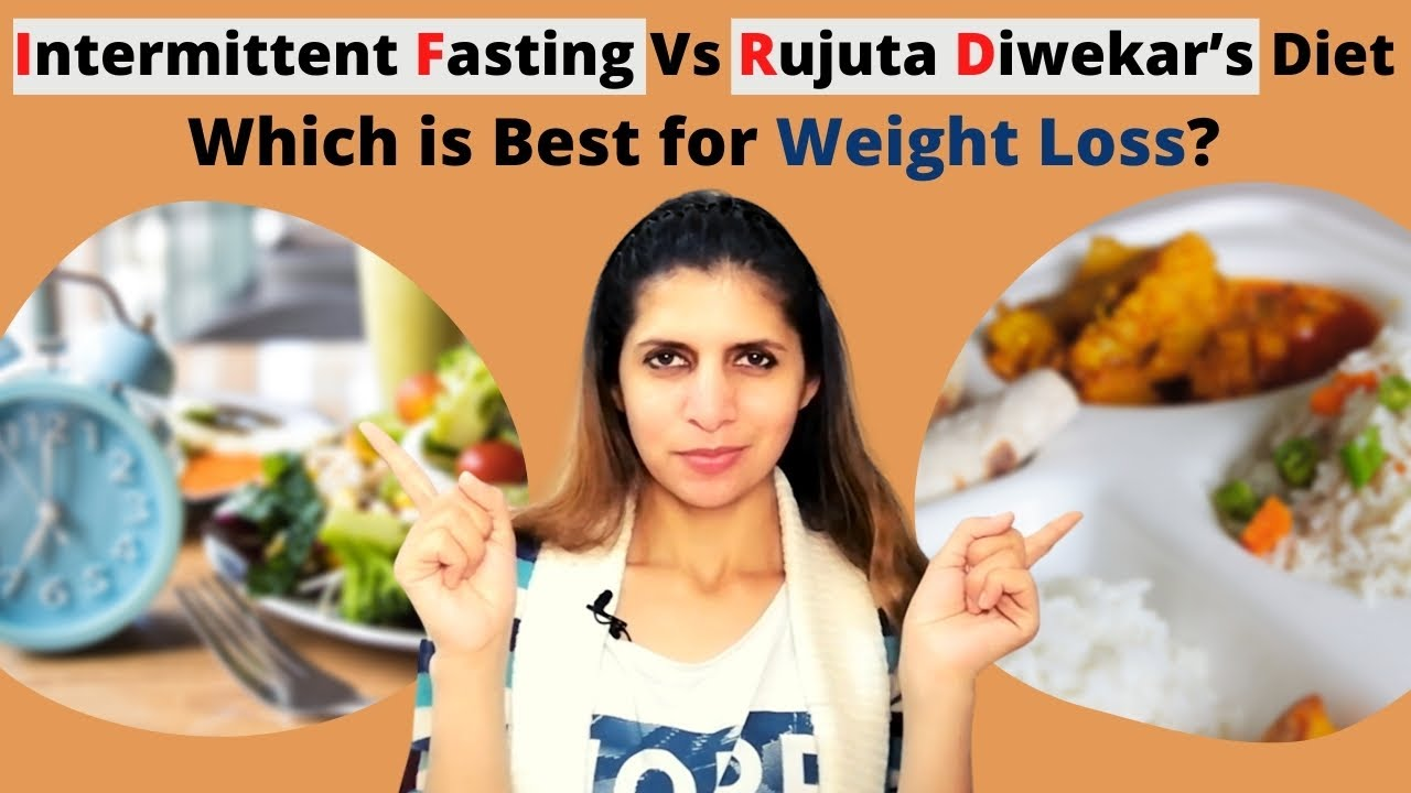 Intermittent Fasting VS Rujuta Diwekar's Diet Plan   Which is Best for Weight Loss ? In Hindi
