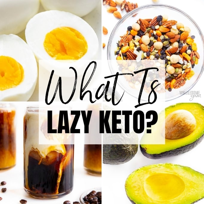 What Is Lazy Keto? How-To & Food List